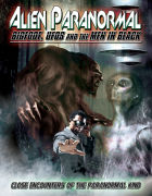 Alien Paranormal: Bigfoot, UFOs and Men in Black