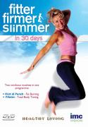 Fitter, Firmer, Slimmer - In 30 Days