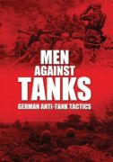 Men Against Tanks: German Anti Tank Tactics