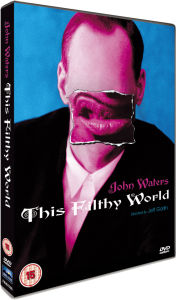 John Waters This Filthy World