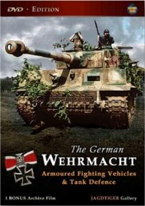 The German Wehrmacht-Armoured Fighting Vehicles And Tank Defence