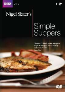 Nigel Slaters Simple Supper