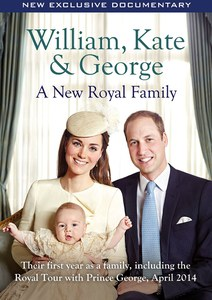 William, Kate & George - A New Royal Family
