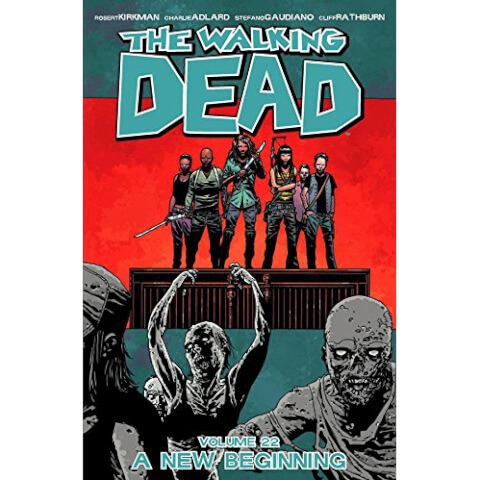 The Walking Dead: A New Beginning - Volume 22 Graphic Novel