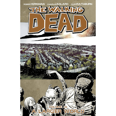 The Walking Dead: A Larger World - Volume 16 Graphic Novel