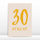 30 Not Old Yet Greetings Card