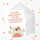 Happy Birthday To My Favourite Fur Baby! Cat Illustration Greetings Card