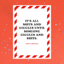 It's All Shits And Giggles Greetings Card