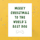 Merry Christmas To The World's Best Dog Greetings Card