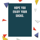 Hope You Enjoy Your Socks Greetings Card