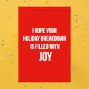 I Hope Your Holiday Breakdown Is Filled With Joy Greetings Card