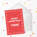 Merry Christmas Twat Greetings Card