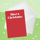 Have A Christmas Greetings Card