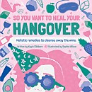 Holistic Remedies to Heal Your Hangover Book