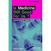 Thames and Hudson Ltd Is Medicine Still Good for Us?