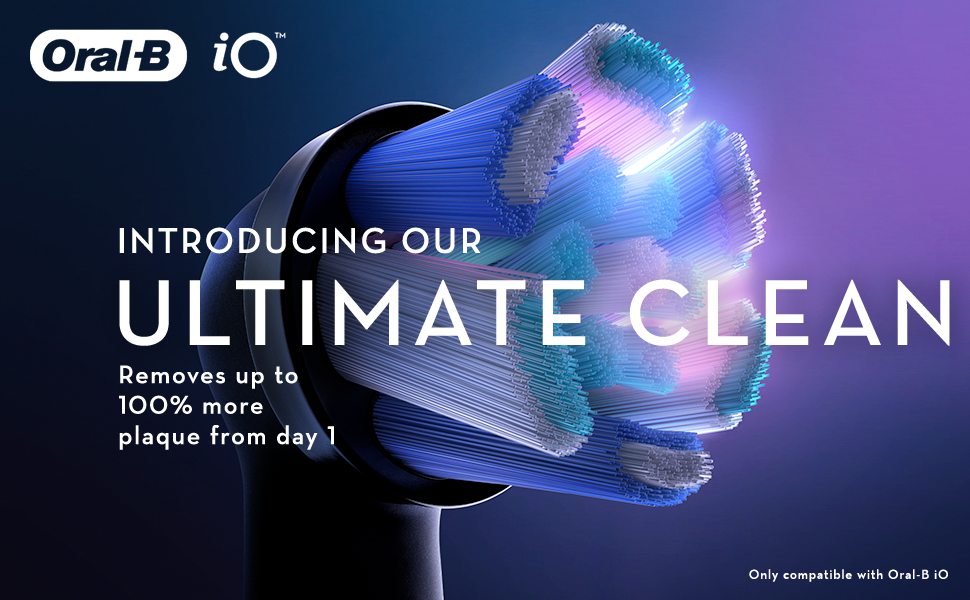 Oral B iO introducing our ultimate clean removes up to 100% more plaque from day 1
