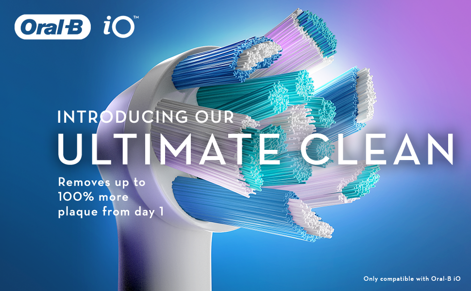 Oral B iO INTRODUCING OUR ULTIMATE CLEAN introducing our ultimate clean removes up to 100% more plaque from day 1