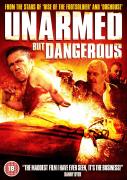 Unarmed But Dangerous