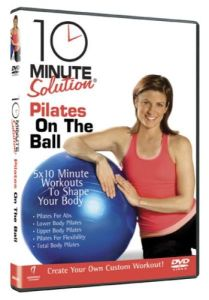 10 Minute Solution Pilates On Ball
