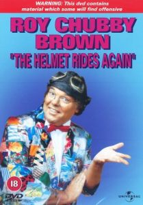 Roy Chubby Brown - The Helmet Rides Again