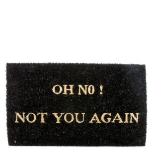 Present Time 'Oh No, Not You Again' Doormat