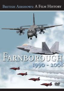 British Airshows - A Film History: Farnborough 1990 - 2008