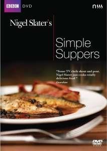 Nigel Slaters Simple Supper