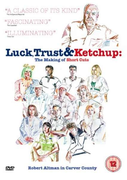Luck, Trust and Ketchup: The Making of Short Cuts