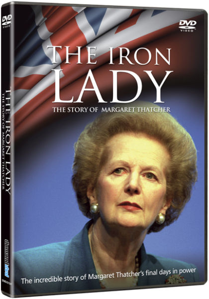 The Iron Lady: Story of Margaret Thatcher