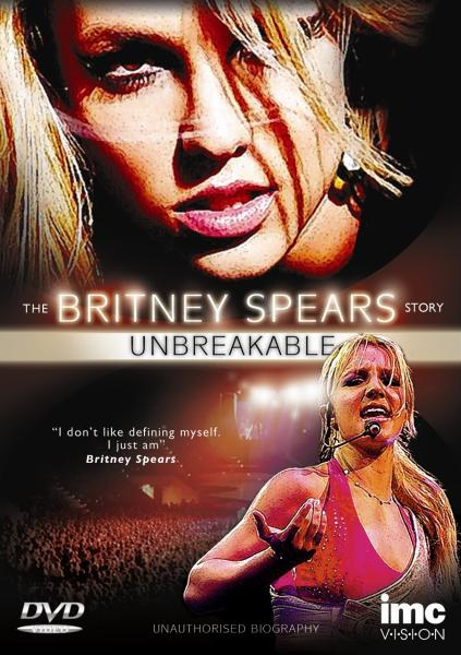 Britney Spears Story - Unbreakable