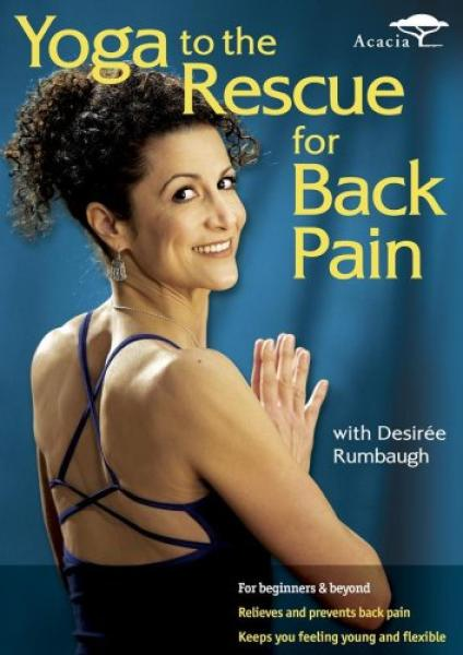 Desiree Rumbaugh - Yoga To The Rescue For Back Pain