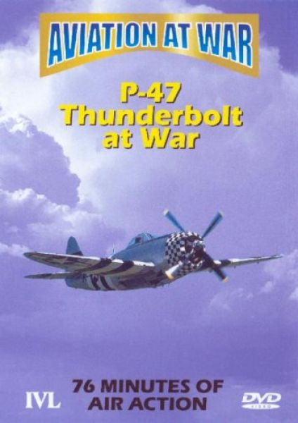 Aviation At War: P-47 Thunderbolt At War