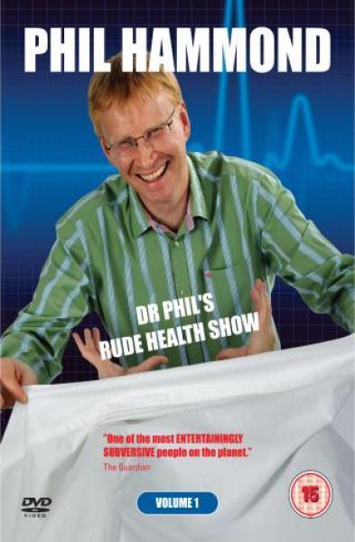 Phil Hammond - Dr Phil's Rude Health Show Vol 1