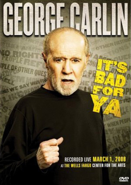 George Carlin Its Bad For Ya