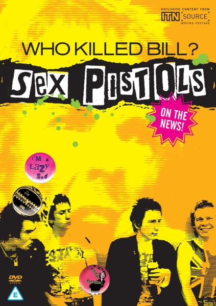 Sex Pistols - Who Killed Bill