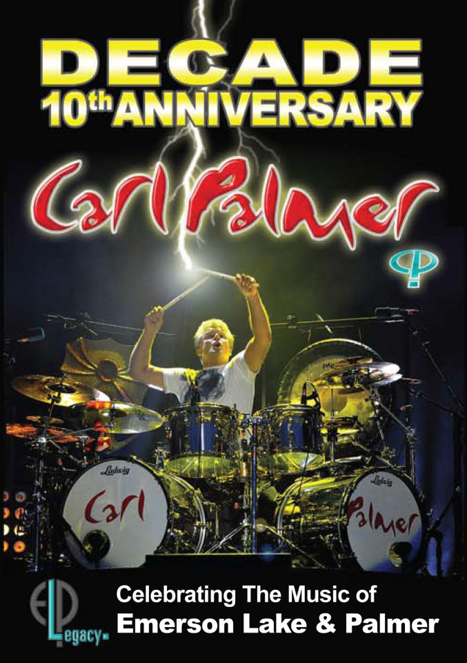 Carl Palmer: Decade - 10th Anniversary Celebrating the Music of Emerson Lake and Palmer