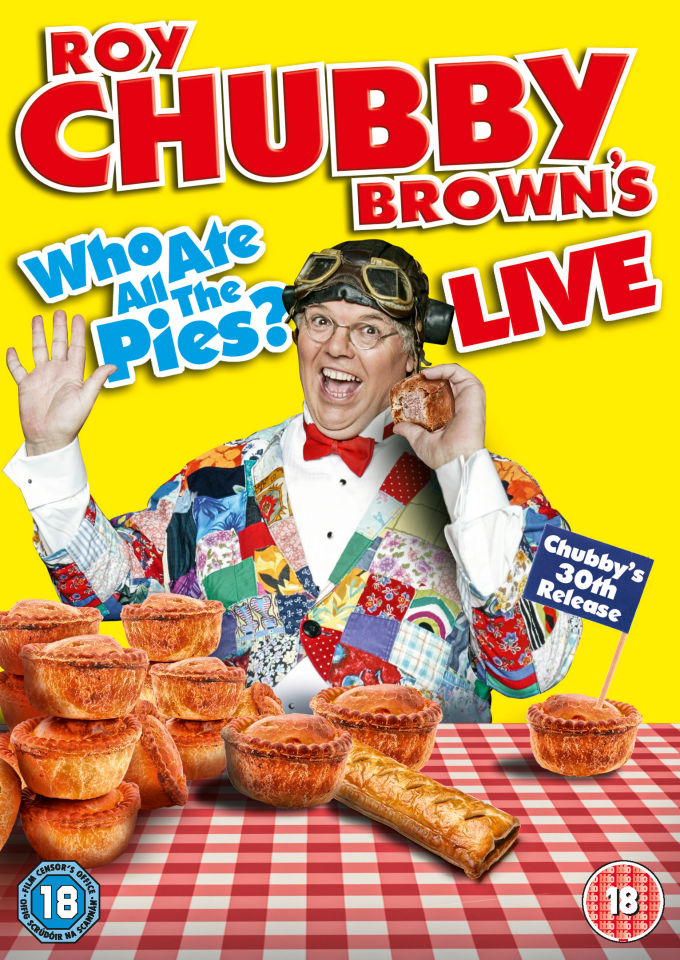 Roy Chubby Brown: Who ate all the Pies? - Live 2013