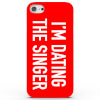 I'm Dating the Singer! Phone Case for iPhone & Android - 4 Colours: Image 1