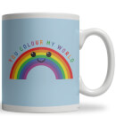 You Colour My World Ceramic Mug