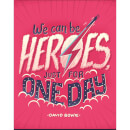 David Bowie 'We Can Be Heroes' Art Print