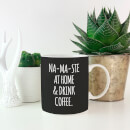 Na-ma-ste at Home and Drink Coffee Mug