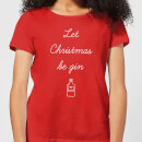 Let Christmas Be Gin Women's T-Shirt - Red