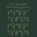 Let's Get Into The Christmas Spirits Women's T-Shirt - Forest Green