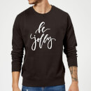 Be Jolly Sweatshirt - Black