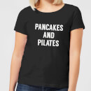 Pancakes and Pilates Women's T-Shirt - Black