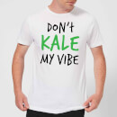 Dont Kale my Vibe T-Shirt - White