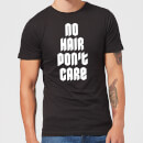 No Hair Dont Care T-Shirt - Black