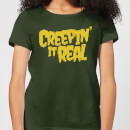 Creepin it Real Women's T-Shirt - Forest Green