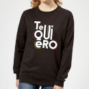 Te Quiero Women's Sweatshirt - Black