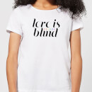 Love Is (Colour) Blind Women's T-Shirt - White